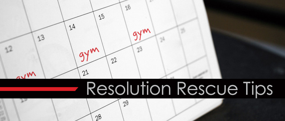 Resolution Rescue Tips